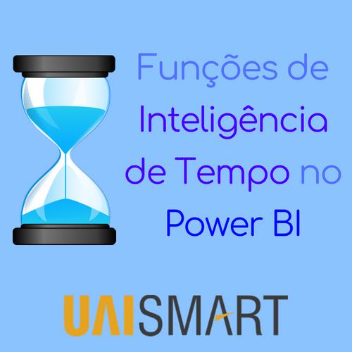 Funções de Inteligência de Tempo no Power BI Desktop - uaiSmart